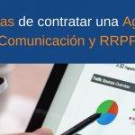 Ventajas de contratar una agencia de comunicación y Relaciones Públicas