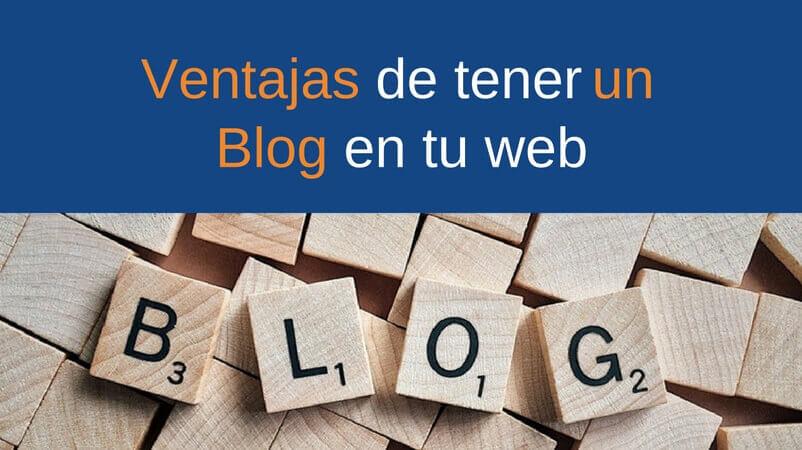Por qué deberías tener una Web con Blog