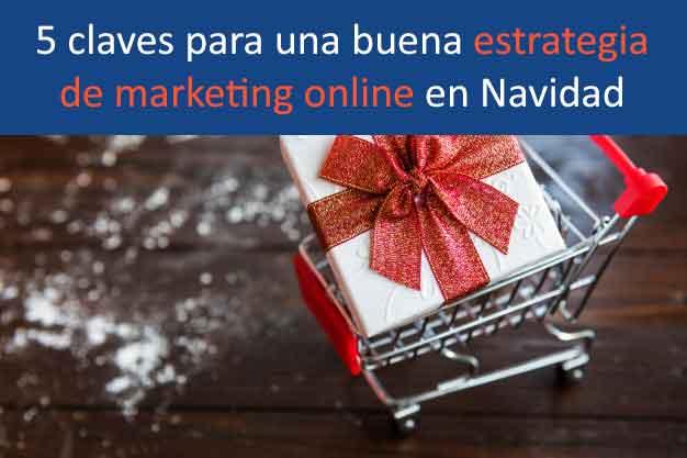 5 claves para una buena estrategia de marketing online en Navidad