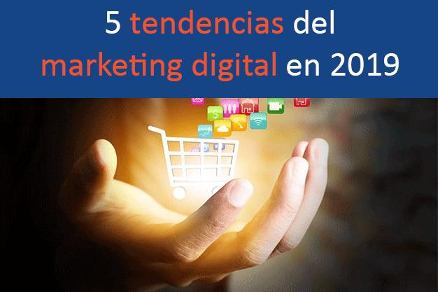 Tendencias del marketing digital en 2019